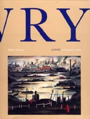 Lowry: A Visionary Artist
