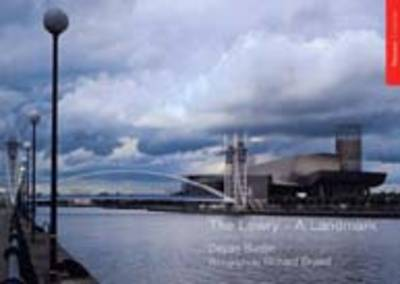 The Lowry, The: A Landmark - Illustrated Interview with Michael Wilford