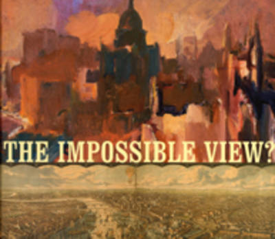 The Impossible View?