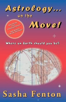 Astrology...on the Move!: Where on Earth Should You Be?
