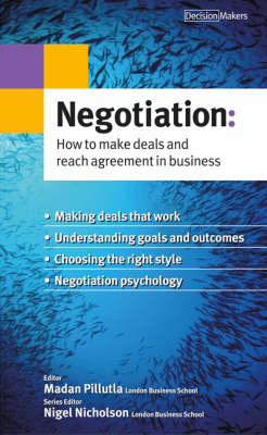 Negotiation: How to Make Deals and Reach Agreement in Business