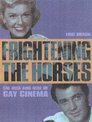 Frightening the Horses: The Rise and Rise of Gay Cinema