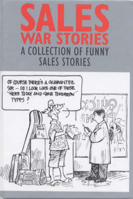 Sales War Stories: A Collection of Funny Sales Stories