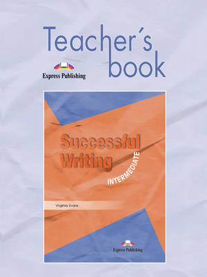 Successful Writing: Intermediate Teacher's Book