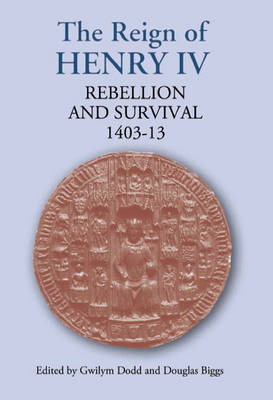The Reign of Henry IV: Rebellion and Survival, 1403-1413