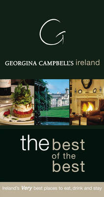 Georgina Campbell's Ireland: Ireland's Very Best Places to Eat, Drink and Stay