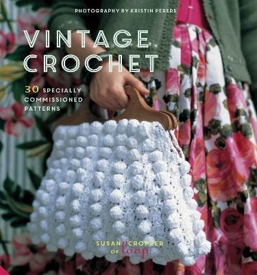 Vintage Crochet: 30 Specially Commissioned Patterns