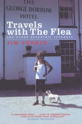 Travels with the Flea: And Other Eccentric Journeys