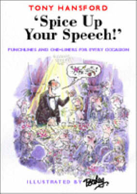 Spice Up Your Speech!: Punchlines and One-liners for Every Occasion