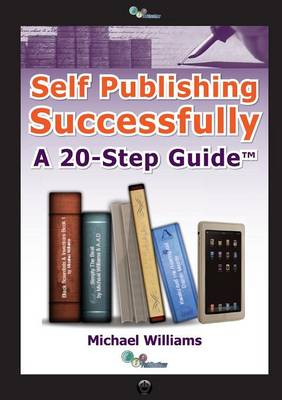 Self Publishing Successfully: A 20-Step Guide