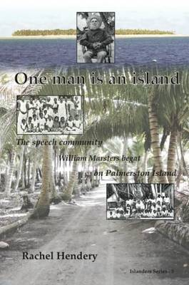 One Man is an Island: The Speech Community William Marsters Begat on Palmerston Island