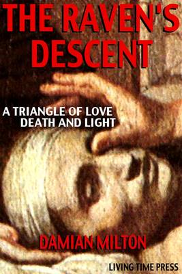 The Raven's Descent: A Triangle of Love, Death and Light