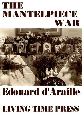 The Mantelpiece War: A Photo-fictual Epic