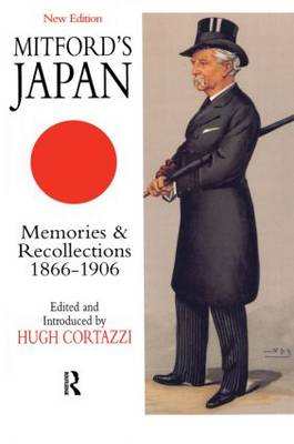 Mitford's Japan: Memories and Recollections, 1866-1906