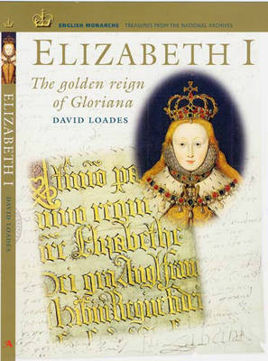Elizabeth I: The Golden Reign of Gloriana