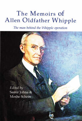 The Memoirs of Allen Oldfather Whipple: The Man Behind the Whipple Operation