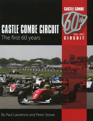 Castle Combe Circuit: The First 60 Years