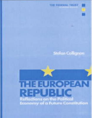 The European Republic: Reflections on the Political Economy of a Future Constitution