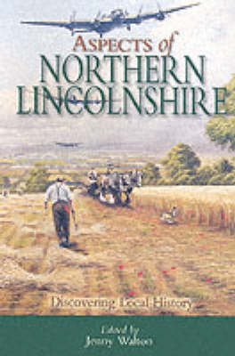 Aspects of Northern Lincolnshire: Discovering Local History