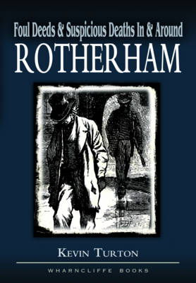 Foul Deeds and Suspicious Deaths in Rotherham