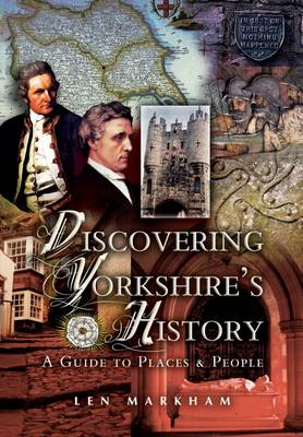 Discovering Yorkshire's History: A Guide to People and Places