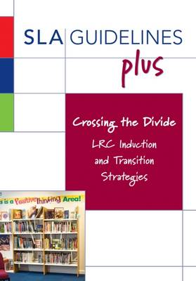 Crossing the Divide: LRC Induction and Transition Strategies