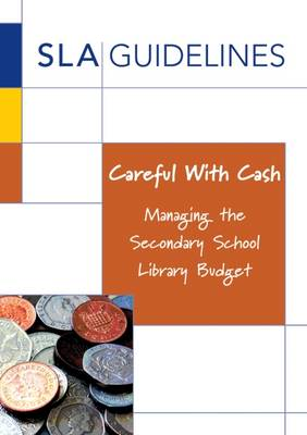 Careful with Cash: Managing the Secondary School Library Budget