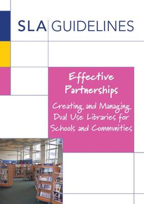 Effective Partnerships: Creating and Managing Dual Use Libraries for Schools and Communities