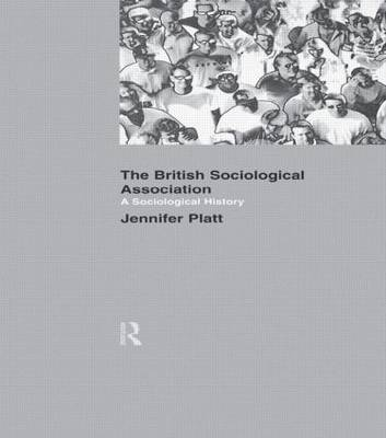 A Sociological History of the British Sociological Association