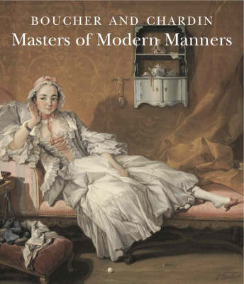 Boucher and Chardin: Masters of Modern Manners