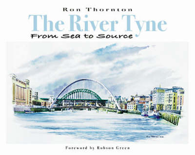 The River Tyne from Sea to Source
