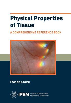 Physical Properties of Tissue: A Comprehensive Reference Book