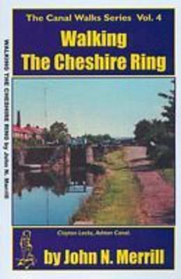 Canal Walks: v.4: Walking the Cheshire Ring