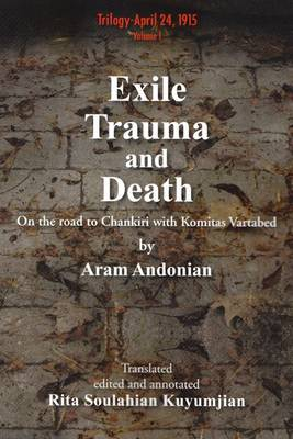Exile, Trauma and Death: On the Road to Chankiri with Komitas Vartabed