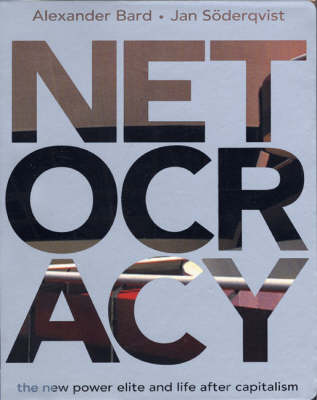 NETOCRACY: the new power elite and life after capitalism