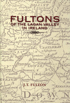 Fultons of the Lagan Valley in Ireland