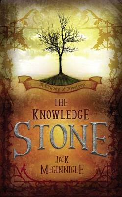 The Knowledge Stone: A Trilogy of Mystery