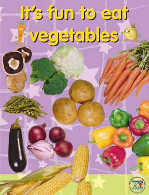 It's Fun to Eat Vegetables