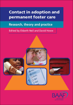 Contact in Adoption and Permanent Foster Care: Research, Theory and Practice