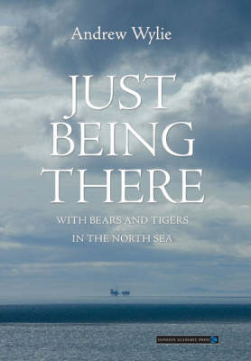 Just Being There: With Bears and Tigers in the North Sea