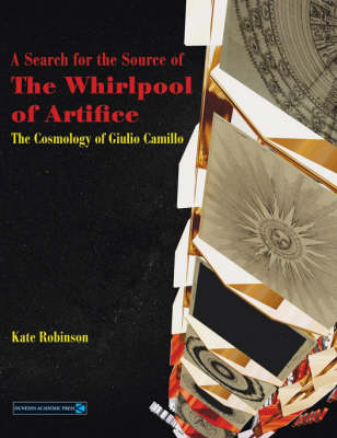 A Search for the Source of the Whirlpool of Artifice: The Cosmology of Giulio Camillo