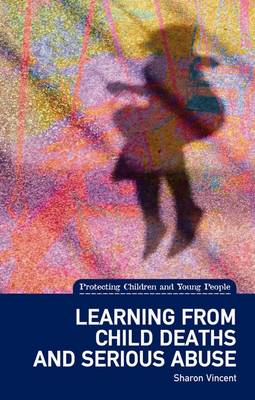 Learning from Child Deaths and Serious Abuse in Scotland