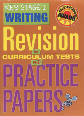 Key Stage 1 Writing: Revision for Curriculum Tests and Practice Papers