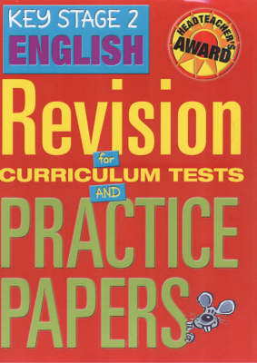 Key Stage 2 English: Revision for Curriculum Tests and Practice Papers