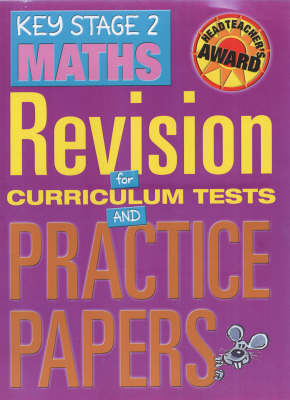 Key Stage 2 Maths: Revision for Curriculum Tests and Practice Papers