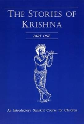 The Stories of Krishna: Pt. 1: Introductory Sanskrit Course for Children