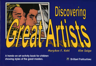 Discovering Great Artists: A Hands-on Art Activity Books for Children Sharing Styles of the Great Masters