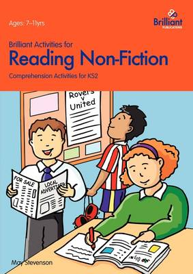 Brilliant Activities for Reading Non-Fiction: Comprehension Activities for 7-11 Year Olds