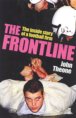 The Frontline: The Inside Story of a Football Gang