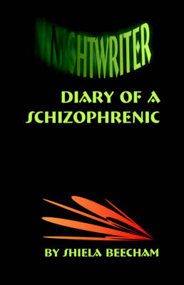 Nightwriter: Diary of a Schizophrenic